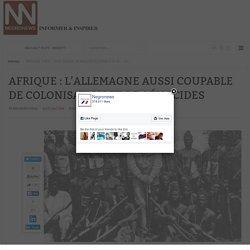 NegroNews - AFRIQUE : L'ALLEMAGNE AUSSI COUPABLE DE COLONISATION ET DE GÉNOCIDES