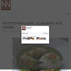 NegroNews - RECETTE ANTILLAISE : LE CALALOU AUX CRABES