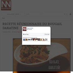 NegroNews - RECETTE RÉUNIONNAISE DU ROUGAIL DAKATINE