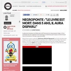 """Negroponte : """"Le livre est mort. Dans 5 ans, il aura disparu."""" » Article » OWNI, Digital Journalism"""
