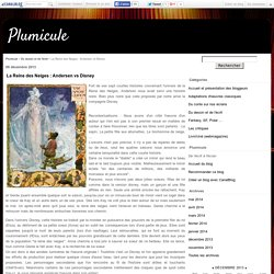 La Reine des Neiges : Andersen vs Disney - Plumicule