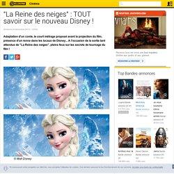 """""""La Reine des neiges"""" : TOUT savoir sur le nouveau Disney ! - News films Tournages"""