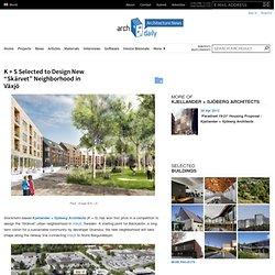 """K + S Selected to Design New """"Skärvet"""" Neighborhood in Växjö"""