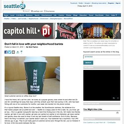 Don't fall in love with your neighborhood barista | Capitol Hill