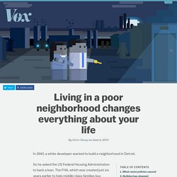 Living in a poor neighborhood changes everything about your life