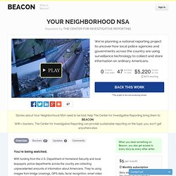 Your Neighborhood NSA by The Center for Investigative Reporting — Beacon