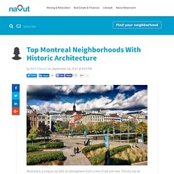 Top Montreal Neighborhoods With Historic Architecture