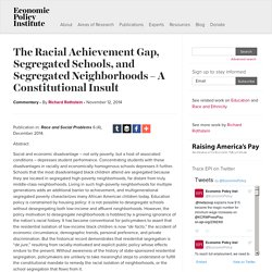 The Racial Achievement Gap, Segregated Schools, and Segregated Neighborhoods – A Constitutional Insult