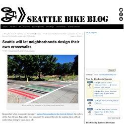 Seattle will let neighborhoods design their own crosswalks
