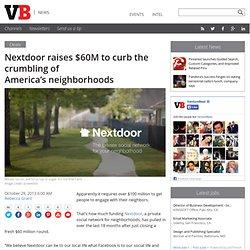 Nextdoor raises $60M to curb the crumbling of America's neighborhoods