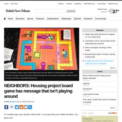 NEIGHBORS: Housing project board game has message that isn't playing around