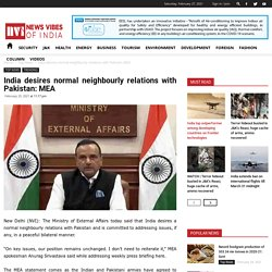 India desires normal neighbourly relations with Pakistan: MEA