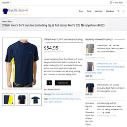 O'Neill men's 24/7 sun tee (including Big & Tall sizes) Men's 5XL Navy