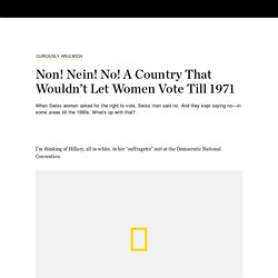Non! Nein! No! A Country That Wouldn't Let Women Vote Till 1971