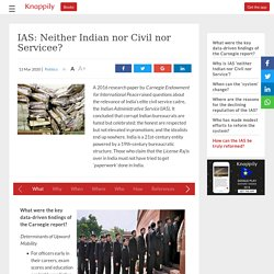 IAS: Neither Indian nor Civil nor Servicee?