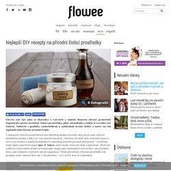 Nejlepší DIY recepty na přírodní čisticí prostředky - Flowee