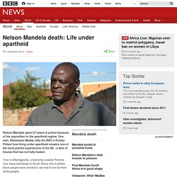 Nelson Mandela death: Life under apartheid