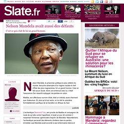 Nelson Mandela avait aussi des défauts