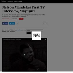Nelson Mandela's First TV Interview, May 1961 - Alexis C. Madrigal