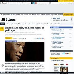 Nelson Mandela, un héros moral et politique