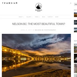 Nelson BC Photography: The Most Beautiful Town?