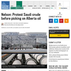 Nelson: Protest Saudi crude before picking on Alberta oil