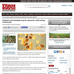 SOUTHEAST FARM PRESS 26/04/13 Soybean cyst nematode may be reason for 'yield ceiling' in Kentucky