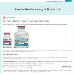 Get Better Quality Liquid Nembutals 50ml Here