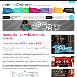 Nemopolis - La Webfiction de la semaine