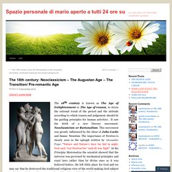 The 18th century: Neoclassicism – The Augustan Age – The Transition/ Pre-romantic Age