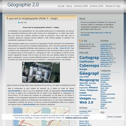 À quoi sert la néogéographie (Partie 3 : réagir) « Géographie 2.0