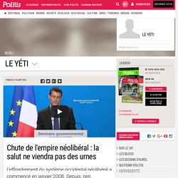 Chute de l'empire néolibéral : la salut ne viendra pas des urnes par Le Yéti