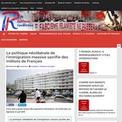 La politique néolibérale de l'immigration massive sacrifie des millions de Français