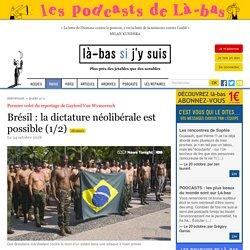 Brésil : la dictature néolibérale est possible (1/2)