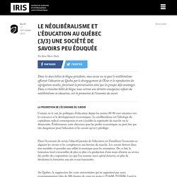 Le néolibéralisme et l'éducation au Québec (3/3) Une société de savoirs peu éduquée