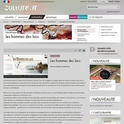 Les hommes des lacs / Néolithique / Collection / Grands sites archéologiques