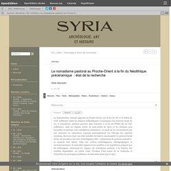 Le nomadisme pastoral au Proche-Orient à la fin du Néolithique précéramique: état de la recherche