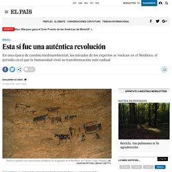 Neolítico: Esta sí fue una auténtica revolución