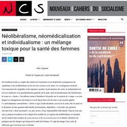 Néolibéralisme, néomédicalisation et individualisme: un mélange toxique pour...
