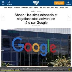 Shoah : les sites néonazis et négationnistes arrivent en têtesur Google