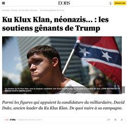 Ku Klux Klan, néonazis... : les soutiens gênants de Trump - 9 août 2016