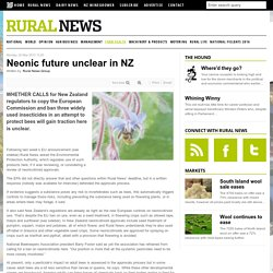 RURAL NEWS 20/05/13 Neonic future unclear in NZ