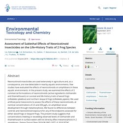ENVIRONMENTAL TOXICOLOGY AND CHEMISTRY 10/06/19 Assessment of Sublethal Effects of Neonicotinoid Insecticides on the Life‐History Traits of 2 Frog Species