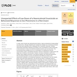 PLOS 17/12/14 Unexpected Effects of Low Doses of a Neonicotinoid Insecticide on Behavioral Responses to Sex Pheromone in a Pest Insect