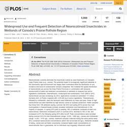 PLOS 26/03/14 Widespread Use and Frequent Detection of Neonicotinoid Insecticides in Wetlands of Canada's Prairie Pothole Region