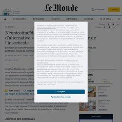 6 oct. 2020 - Néonicotinoïdes : face à l'« absence d'alternative », les députés votent le retour de l'insecticide