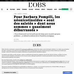 8 oct. 2020 - Pour Barbara Pompili, les néonicotinoïdes «sont des saletés» dont nous sommes «quasiment débarrassés»