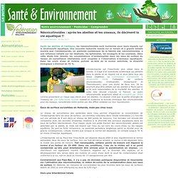 SANTE & ENVIRONNEMENT 30/05/13 Néonicotinoïdes : après les abeilles et les oiseaux, ils déciment la vie aquatique !!
