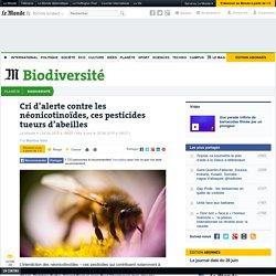 Cri d'alerte contre les néonicotinoïdes, ces pesticides tueurs d'abeilles