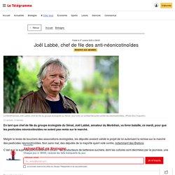 27 oct. 2020 - Joël Labbé, chef de file des anti-néonicotinoïdes - Bretagne - Le Télégramme